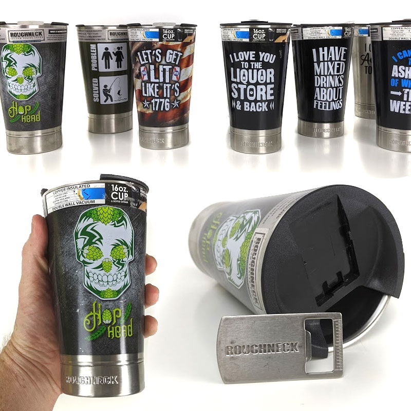 THESE ARE AWESOME! Roughneck Double Walled Stainless Steel 16oz Beer Cup with Built-In Opener - Keeps Beer ICE COLD! - GREAT Deal simply because you will receive a random design - Great gift! These are $15 each on amazon, but ORDER 6 OR MORE  from us FOR ONLY $5.99 EACH! SHIPS FREE!